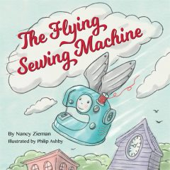 The Flying Sewing Machine, Nancy Zieman