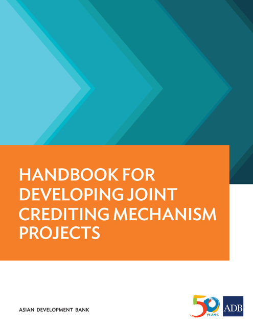 Handbook for Developing Joint Crediting Mechanism Projects, Asian Development Bank