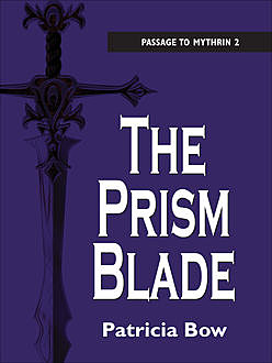 The Prism Blade, Patricia Bow