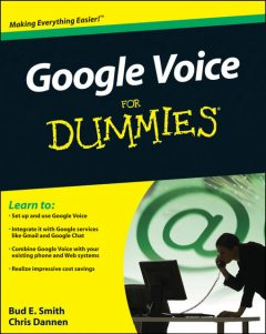 Google Voice For Dummies, Bud Smith, Chris Dannen