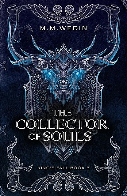 The Collector of Souls, M.M. Wedin
