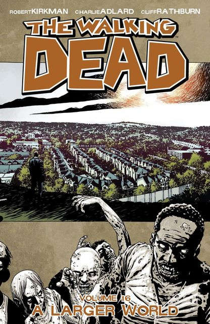 The Walking Dead, Vol. 16, Robert Kirkman