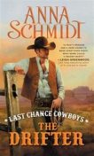 Last Chance Cowboys: The Drifter, Anna Schmidt