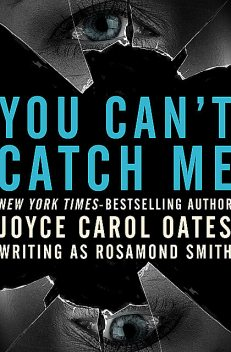 You Can't Catch Me, Joyce Carol Oates