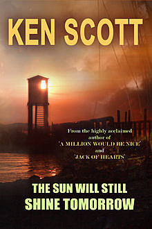 Sun Will Still Shine Tomorrow, Ken Scott