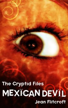The Cryptid Files: Mexican Devil, Jean Flitcroft