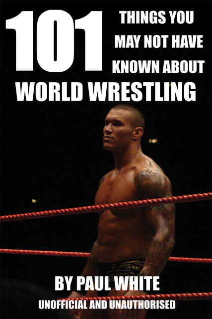 101 Things You May Not Have Known About World Wrestling, Paul White