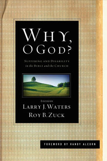 Why, O God? (Foreword by Randy Alcorn), Larry J. Waters, Roy B. Zuck