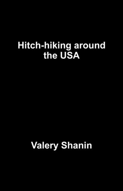 Hitch-hiking around the USA, Valery Shanin