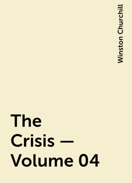 The Crisis — Volume 04, Winston Churchill