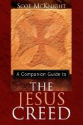 A Companion Guide to The Jesus Creed, Scot McKnight