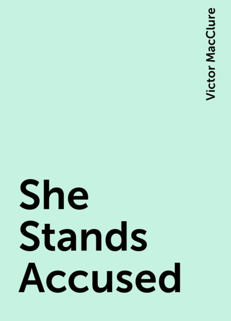 She Stands Accused, Victor MacClure