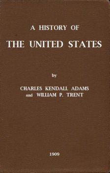 A History of the United States, Charles Kendall Adams