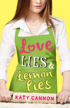 Love, Lies & Lemon Pies, Katy Cannon