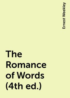 The Romance of Words (4th ed.), Ernest Weekley
