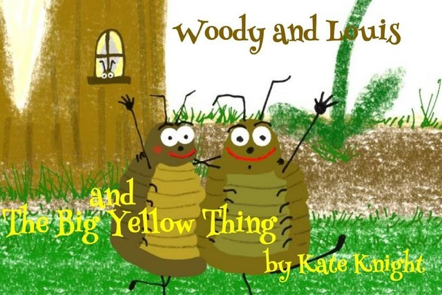 Woody and Louis and the Big Yellow Thing, Kate Knight
