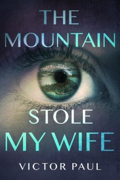 The Mountain Stole My Wife, Victor Paul