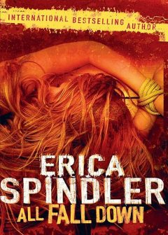 All Fall Down, Erica Spindler