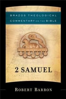 2 Samuel (Brazos Theological Commentary on the Bible), Robert Barron