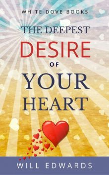 The Deepest Desire of Your Heart, Will Edwards