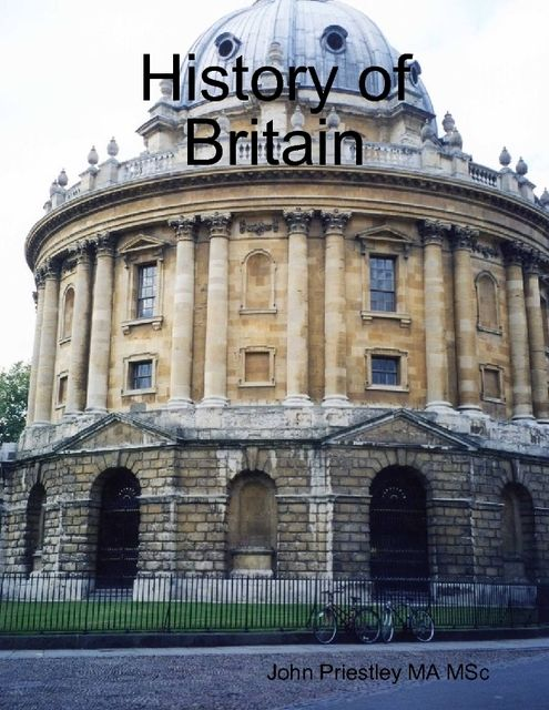 History of Britain, John Priestley MA MSc
