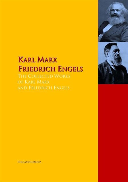 The Collected Works of Karl Marx and Friedrich Engels, Karl Marx, Friedrich Engels