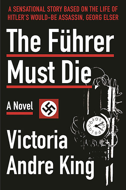 The Führer Must Die, V. Andre King