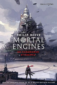 Mortal Engines 1: De vandrande städerna, Philip Reeve