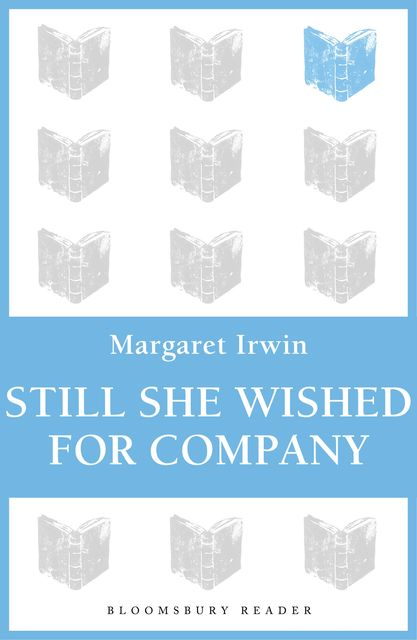 Still She Wished For Company, Margaret Irwin