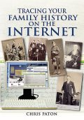 Tracing Your Family History on the Internet, Chris Paton
