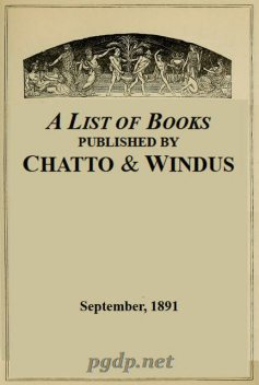 A List of Books Published by Chatto & Windus, September 1891, Windus Chatto