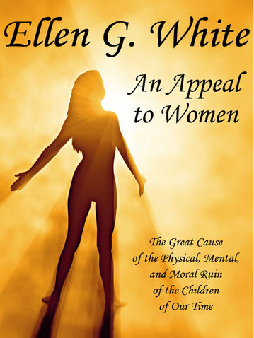 An Appeal to Mothers, Ellen G.White