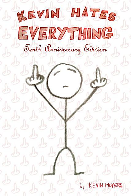 Kevin Hates Everything, Kevin Moyers