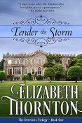 Tender the Storm, Elizabeth Thornton