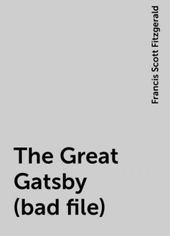 The Great Gatsby (bad file), Francis Scott Fitzgerald