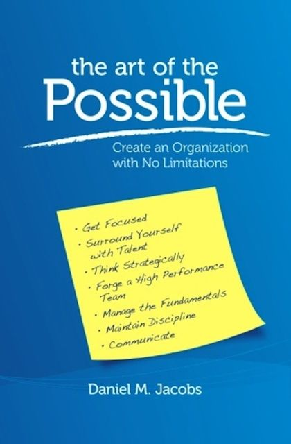 The Art of the Possible: Create an Organization With No Limitations, Daniel Jacobs