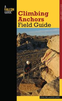 Climbing Anchors Field Guide, John Long, Bob Gaines