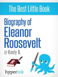 Biography of Eleanor Roosevelt, Keely Bautista
