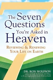 The Seven Questions You're Asked in Heaven, Ron Wolfson