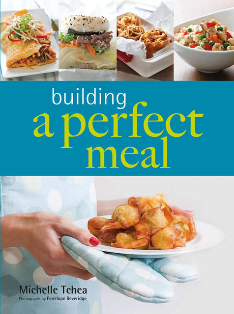 Building A Perfect Meal, Michelle Tchea
