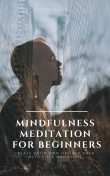 Mindfulness Meditation for Beginners, Greenleatherr