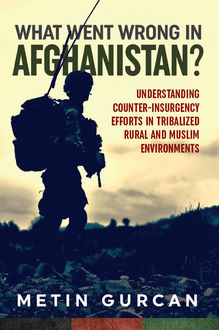 What Went Wrong in Afghanistan, Metin Gurcan