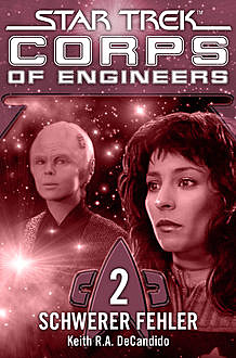 Star Trek - Corps of Engineers 02: Schwerer Fehler, Keith R.A.DeCandido