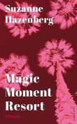 Magic Moment Resort, Suzanne Hazenberg