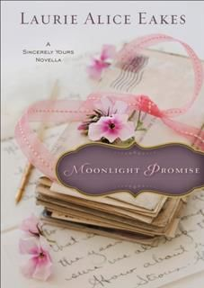 Moonlight Promise (Ebook Shorts), Laurie Alice Eakes