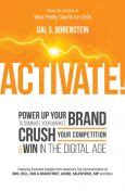 Activate!: Power Up Your Brand to Dominate Your Market, Crush Your Competition & Win in the Digital Age, Gal S.Borenstein