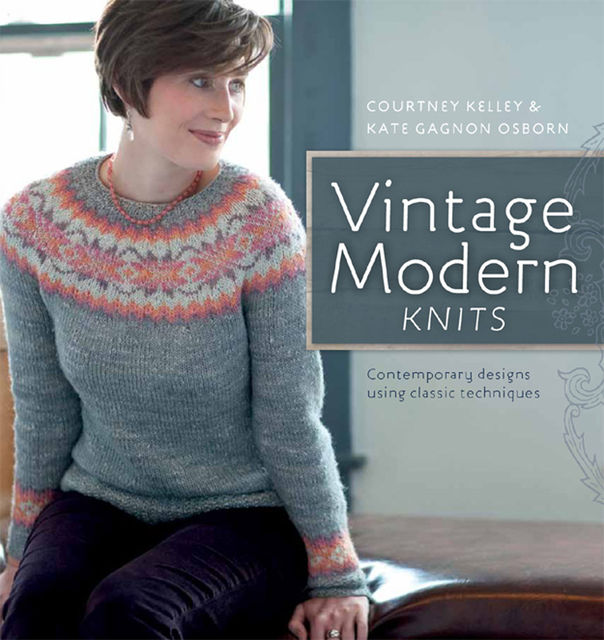 Vintage Modern Knits, Courtney Kelly, Kate Gagnon Osborn