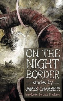 On the Night Border, James Chambers