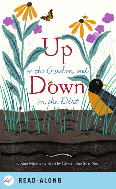 Up in the Garden and Down in the Dirt, Kate Messner