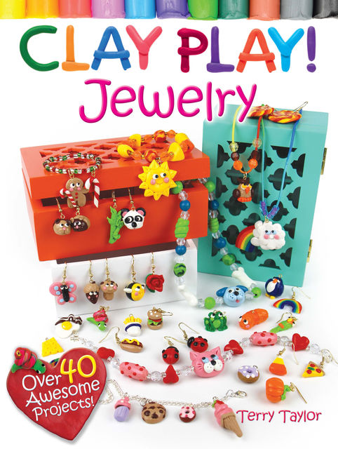 Clay Play! JEWELRY, Terry Taylor